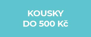 Kousky do 500 Kč