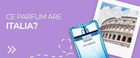 Ce parfum are Italia?