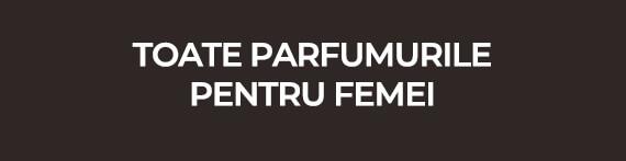 Toate parfumurile pentru femei