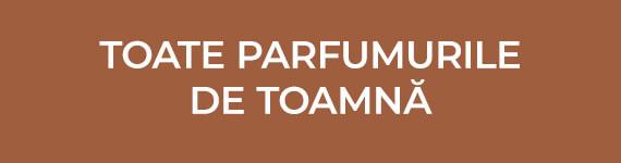 Toate parfumurile de toamnă