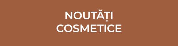 Noutăți cosmetice