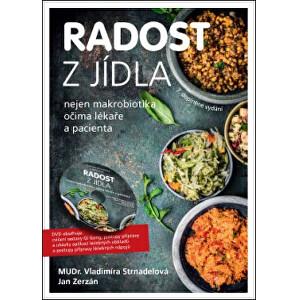 Zobrazit detail výrobku Knihy Radost z jídla (MUDr. V. Strnadelová, J. Zerzán) + DVD