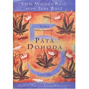 Zobrazit detail výrobku Knihy Pátá dohoda - Toltécka kniha moudrosti (Don Miguel Ruiz, Don Jose Ruiz)