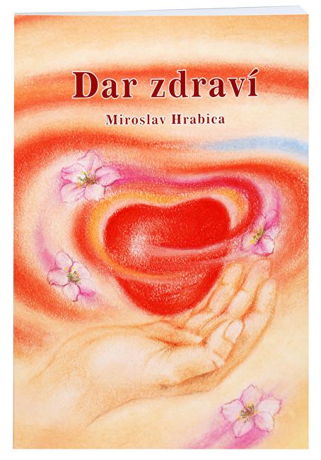 Dar zdraví (Ing. Miroslav Hrabica)