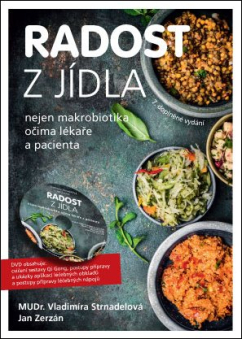 Radost z jídla (MUDr. V. Strnadelová, J. Zerzán) + DVD