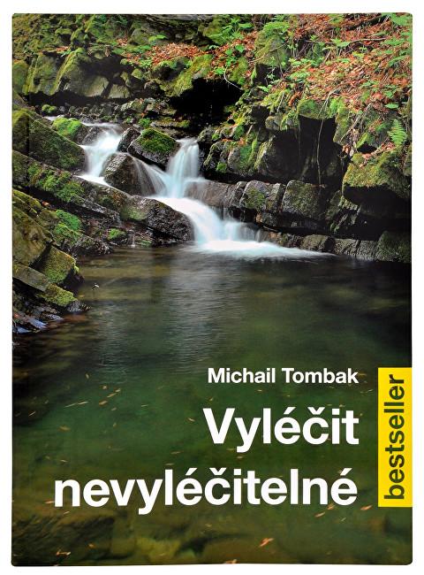Fotografie Vyléčit nevyléčitelné (Prof. Michail Tombak, PhDr.)
