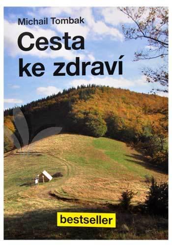 Zobrazit detail výrobku Knihy Cesta ke zdraví (Prof. Michail Tombak, PhDr.)
