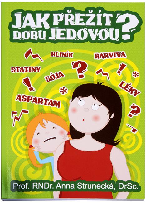 Zobrazit detail výrobku Knihy Jak přežít dobu jedovou? (prof. RNDr. Anna Strunecká, DrSc.)