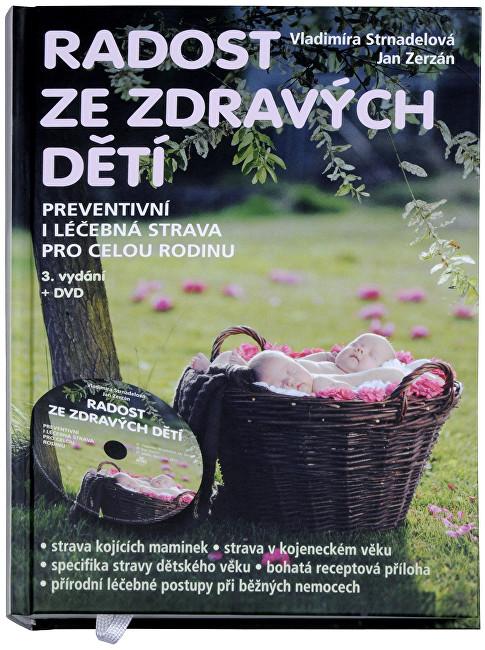 Zobrazit detail výrobku Knihy Radost ze zdravých dětí (MUDr. V. Strnadelová, J. Zerzán) + DVD