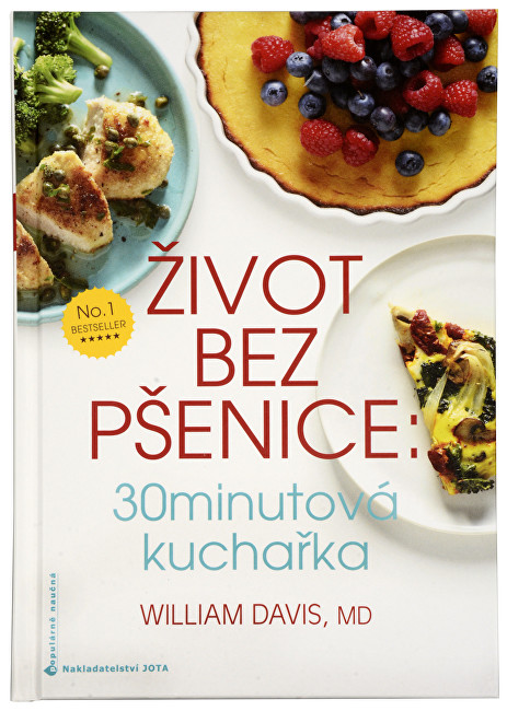 Zobrazit detail výrobku Knihy Život bez pšenice: 30 minutová kuchařka (MUDr. William R. Davis)