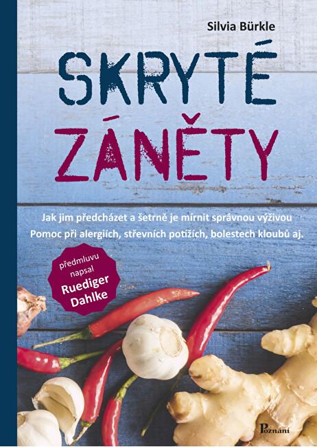Zobrazit detail výrobku Knihy Skryté záněty:Jak jim předcházet a šetrně je mírnit správnou výživou - Silvia Bürkle