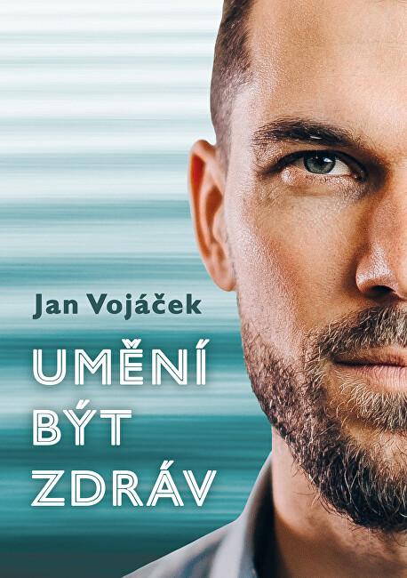 Zobrazit detail výrobku Knihy Jan Vojáček: Umění být zdráv