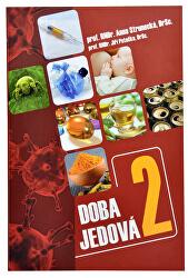 Doba jedová 2 (prof. RNDr. Anna Strunecká, DrSc., prof. RNDr. Jiří Patočka, DrSc.)