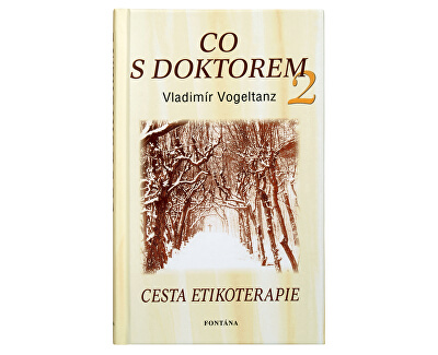 Co s doktorem - cesta etikoterapie II. díl (Vladimír Vogeltanz)