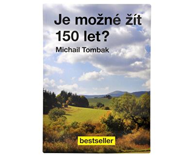Je možné žít 150 let? (Prof. Michail Tombak, PhDr.)