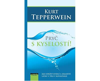 Pryč s kyselostí (Kurt Tepperwein, Prof.)