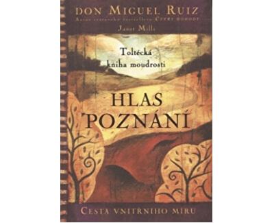 Hlas poznání (Don Miguel Ruiz, Janet Mills)